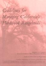 Guidelines for Managing Californias Hardwood Rangelands, ANR Pub 3368
